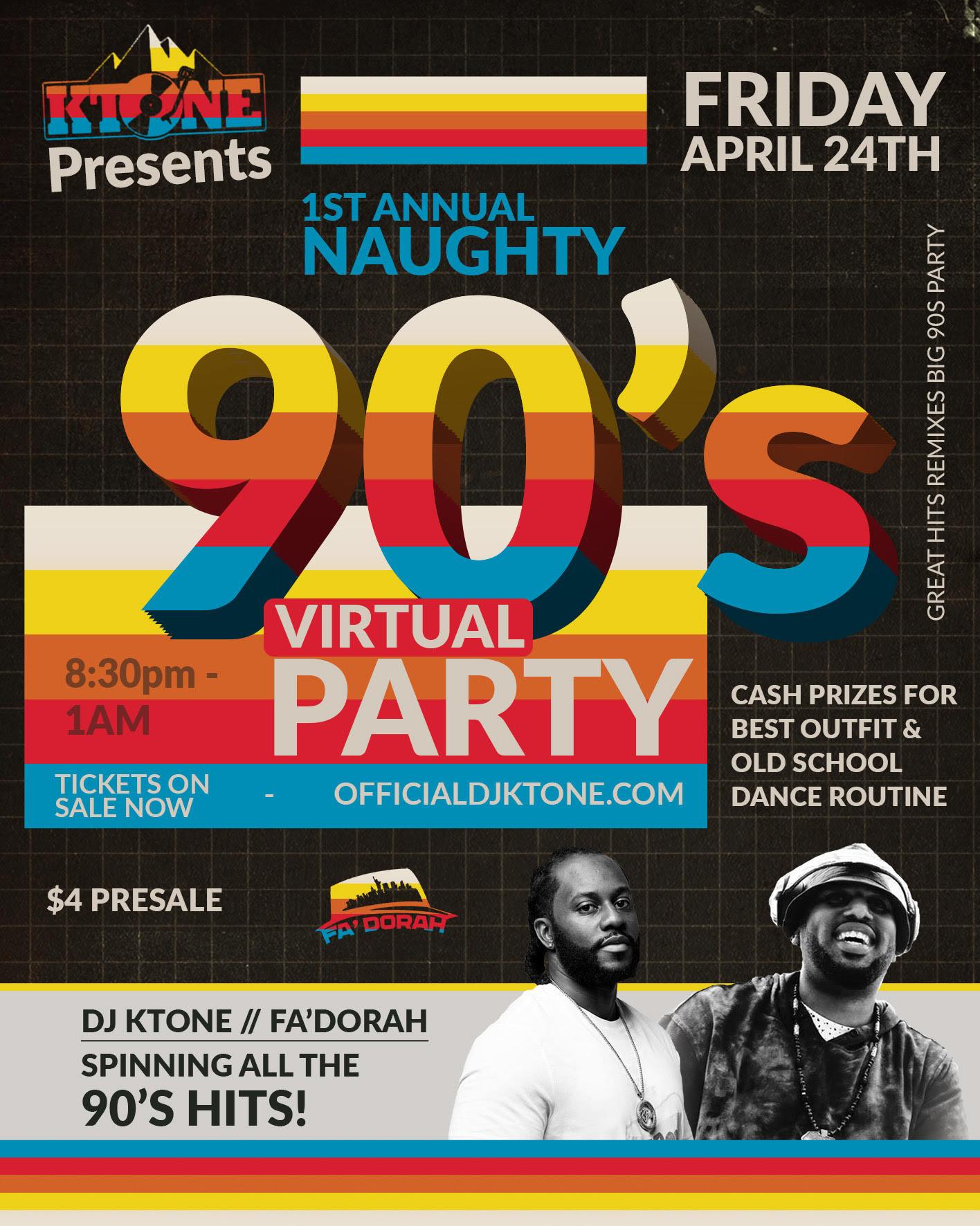 DJ Ktone Presents the 1st Annual Naughty 90's Virtual Party with DJ Fa' Dorah