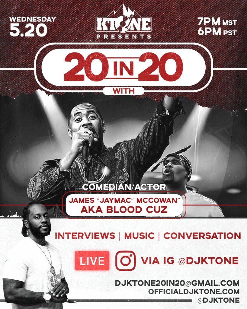 """DJ Ktone 20 In 20 with James """"Jaymac"""" McCowan aka Blood Cuz"""