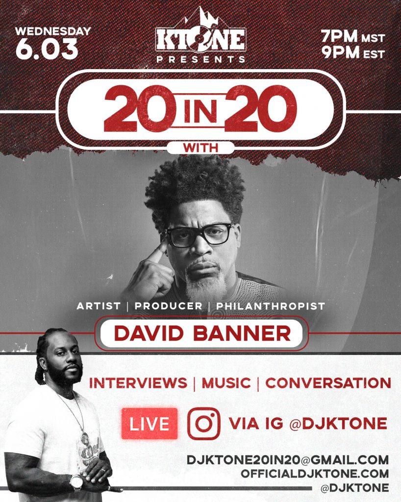 DJ Ktone 20 In 20 with Artist | Producer | Philanthropist, David Banner Interview